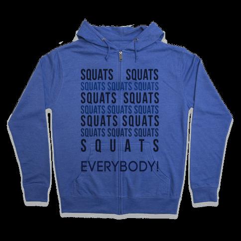 Squats Squats Squats Squats Squats Zip Hoodie