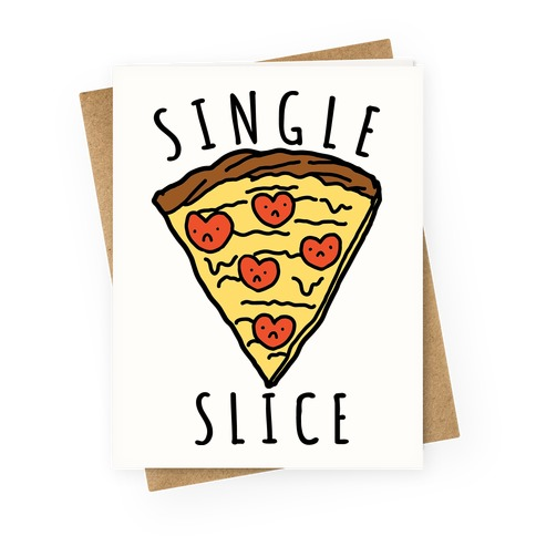 Single Slice Greeting Card