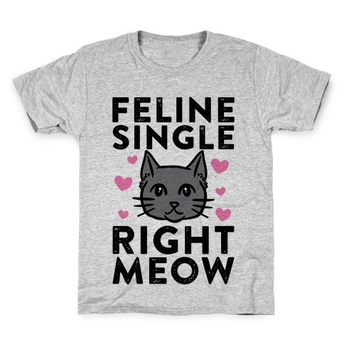 Feline Single Right Meow Kids T-Shirt