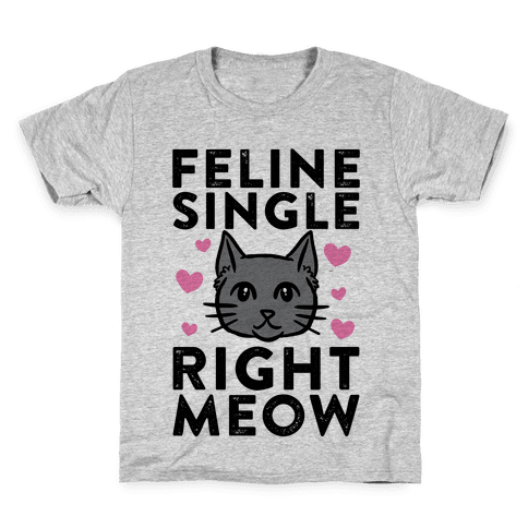 Feline Single Right Meow Kids T-Shirt