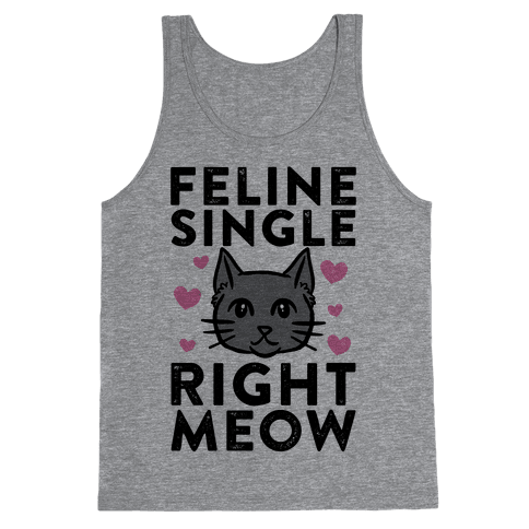 Feline Single Right Meow Tank Top