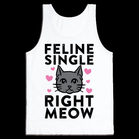 Feline Single Right Meow Tank Top