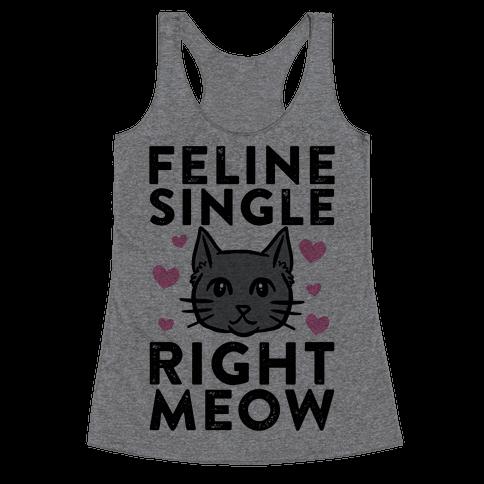 Feline Single Right Meow Racerback Tank Top