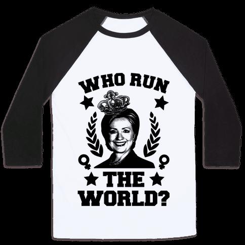 Who Run the World Baseball Tee