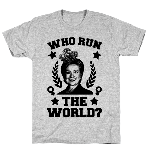 Who Run the World Mens T-Shirt