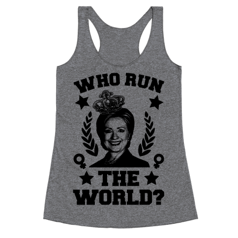 Who Run the World Racerback Tank Top