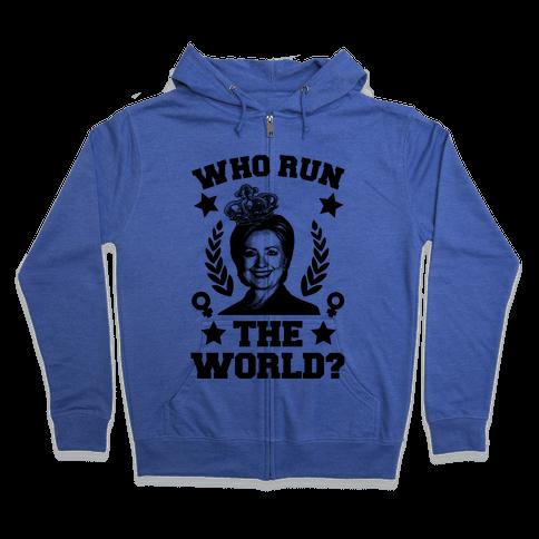Who Run the World Zip Hoodie