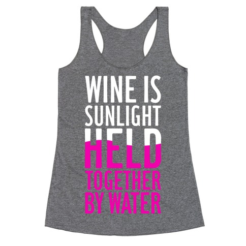 Wine Is Sunlight Held Together By Water Racerback Tank Top