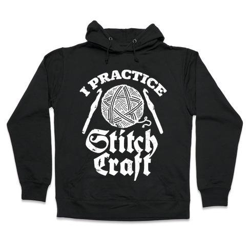 I Practice Stitchcraft Hooded Sweatshirt