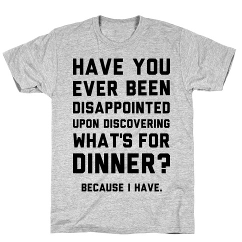 What's For Dinner T-Shirt