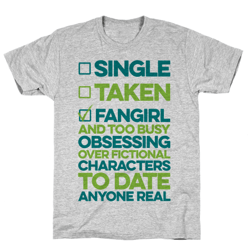 Single, Taken, Fangirl Mens T-Shirt