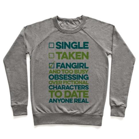 Single, Taken, Fangirl Pullover