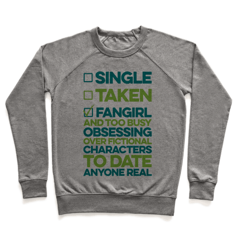 Single, Taken, Fangirl Pullover
