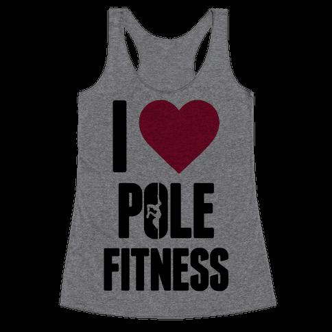 I Love Pole Fitness Racerback Tank Top