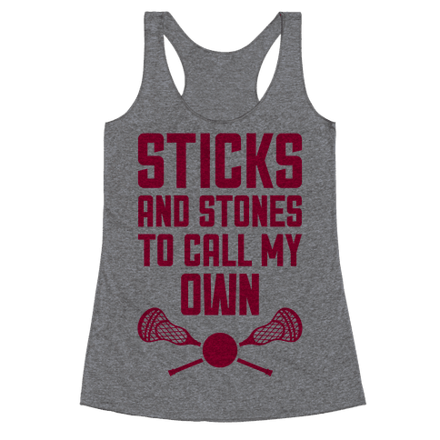 Sticks And Stones To Call My Own Racerback Tank Top