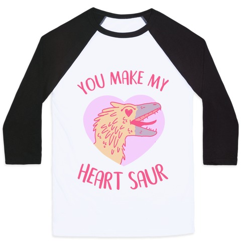 You Make My Heart Saur Baseball Tee