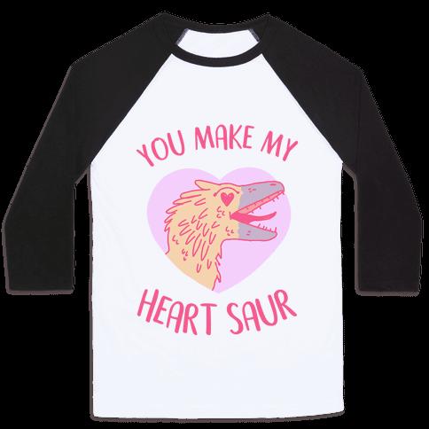 You Make My Heart Saur Baseball Tee