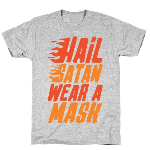 Hail Satan Wear A Mask T-Shirt