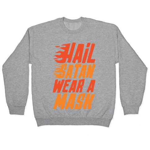Hail Satan Wear A Mask  Pullover