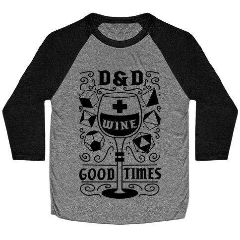 D&D + Wine = Good Times Baseball Tee