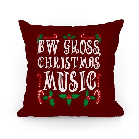 Ew Gross, Christmas Music Pillow