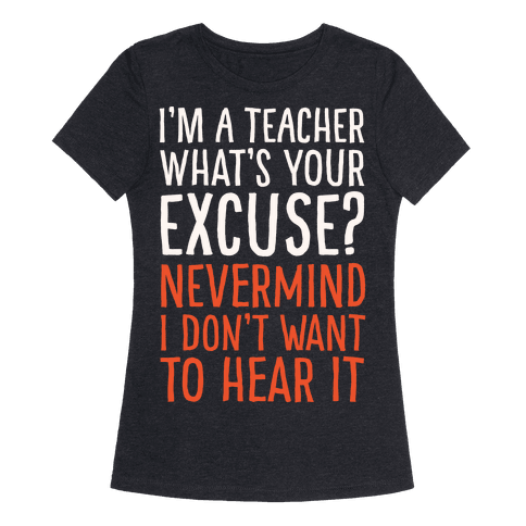 I'm A Teacher What's Your Excuse White Print