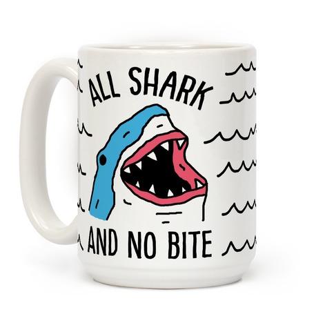 All Shark And No Bite Coffee Mug