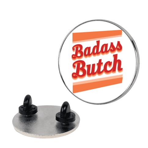 Badass Butch Pin