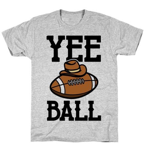 Yee Ball (Football) T-Shirt