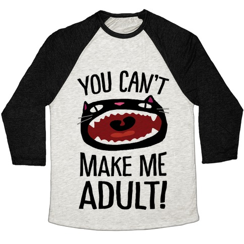 You Can't Make Me Adult Cat Baseball Tee