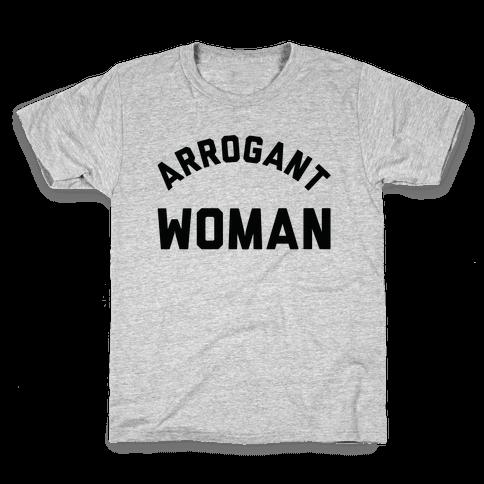 Arrogant Woman Kids T-Shirt