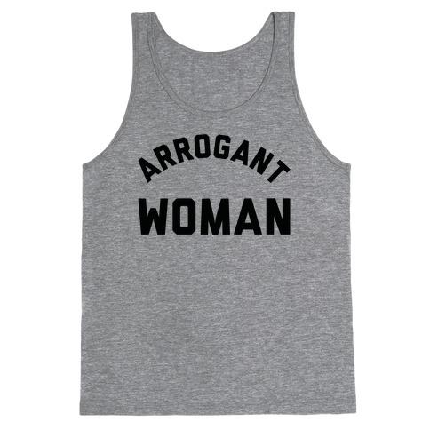 Arrogant Woman Tank Top