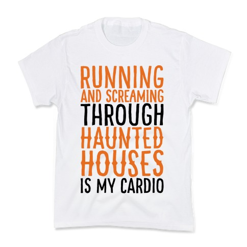 Running And Screaming Through Haunted Houses Is My Cardio Kids T-Shirt