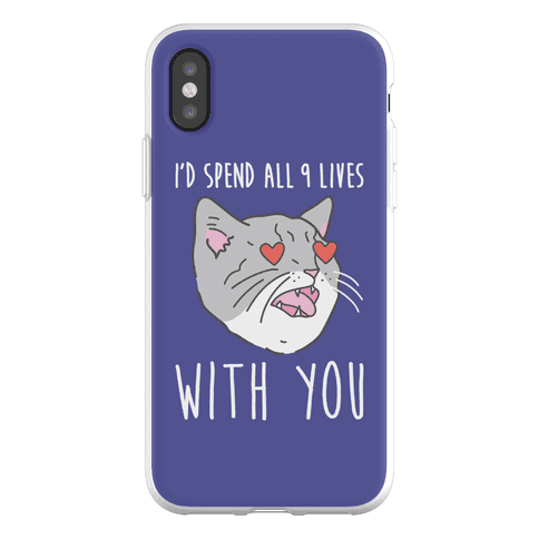 I'd Spend All 9 Lives With You Phone Flexi-Case