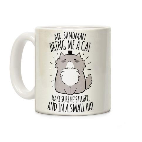 Mr. Sandman, Bring Me A Cat Coffee Mug