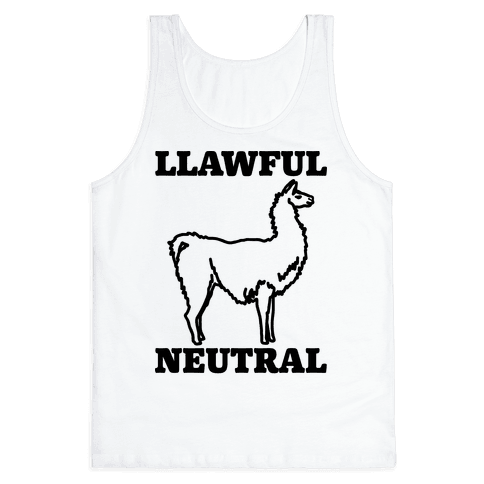 Llawful Neutral Llama Parody Tank Top