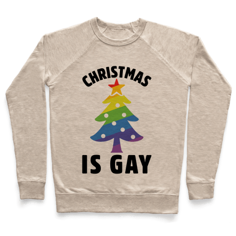 Christmas Is Gay Pullover