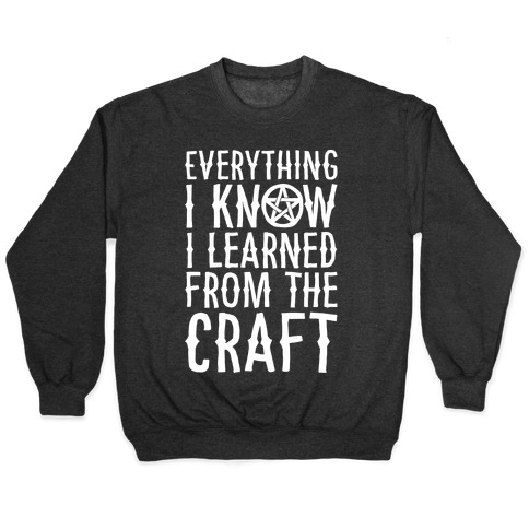 Everything I Know I Learned From The Craft Parody White Print Pullover