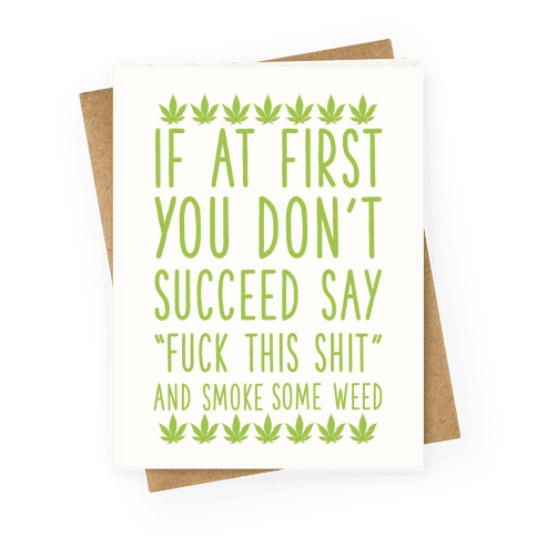 Smoke Some Weed Greeting Card