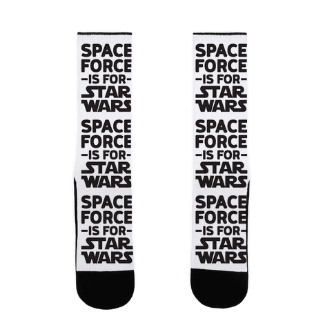 Space Force Is For Star Wars Sock