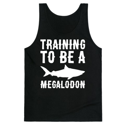 Training To Be A Megalodon White Print Tank Top