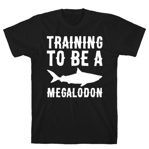 Training To Be A Megalodon White Print Mens T-Shirt