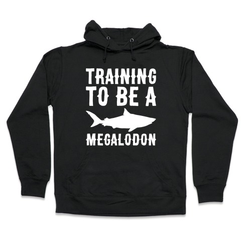 67641f8778 Training To Be A Megalodon White Print Hooded Sweatshirt
