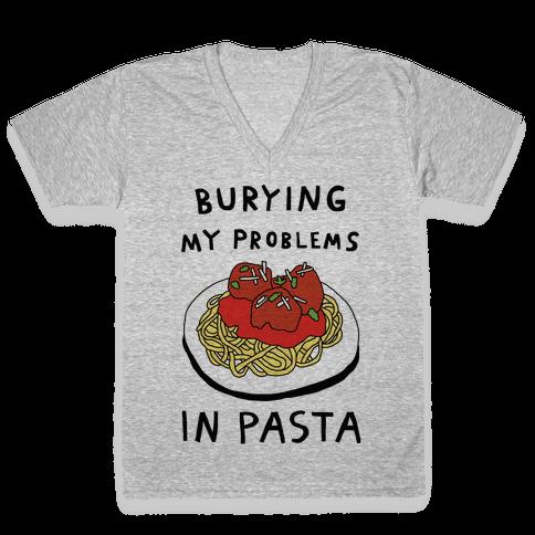Burying My Problems In Pasta V-Neck Tee Shirt