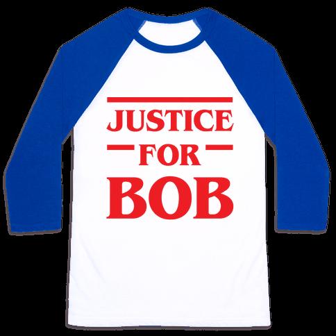 Justice For Bob Baseball Tee