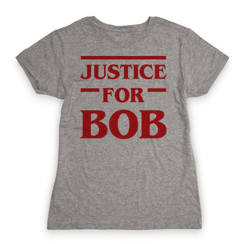 Justice For Bob Womens T-Shirt