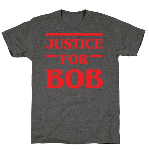 Justice For Bob T-Shirt