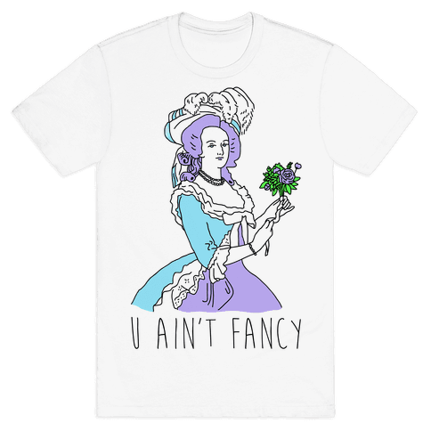 U Ain't Fancy Mens T-Shirt