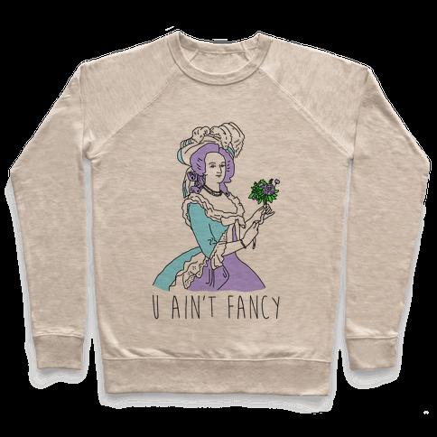 U Ain't Fancy Pullover