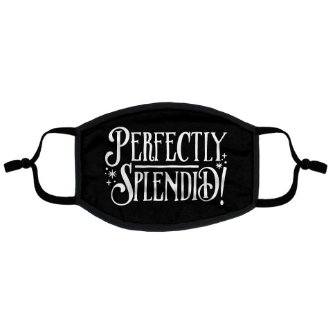 Perfectly Splendid Flat Face Mask